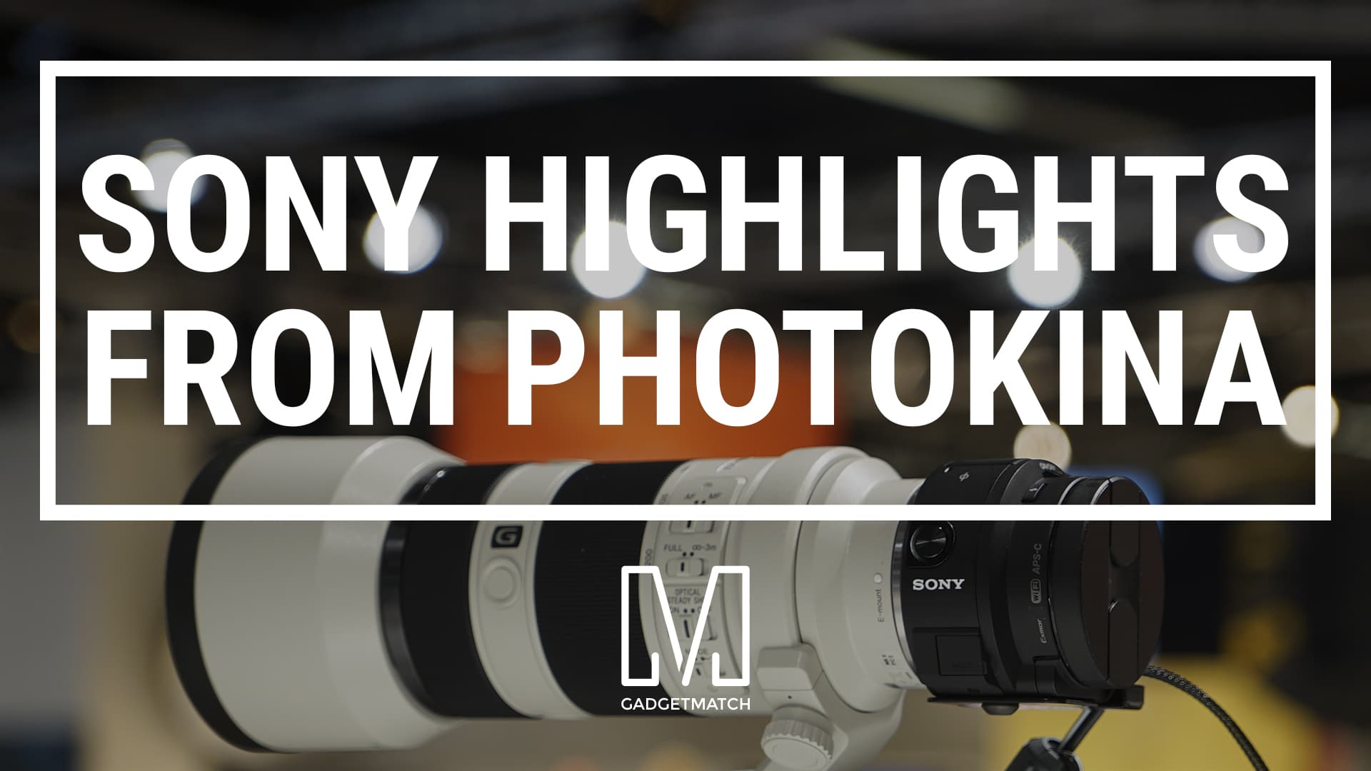 Sony Highlights Photokina 2014