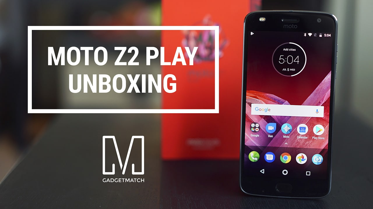 gadgetmatch-moto-z2-play-unboxing-hands-on-20170707