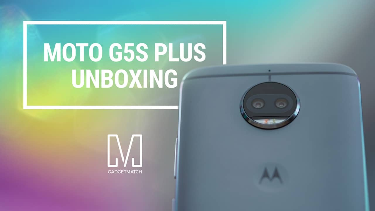 Moto G5s Plus Unboxing and Hands-on - GadgetMatch