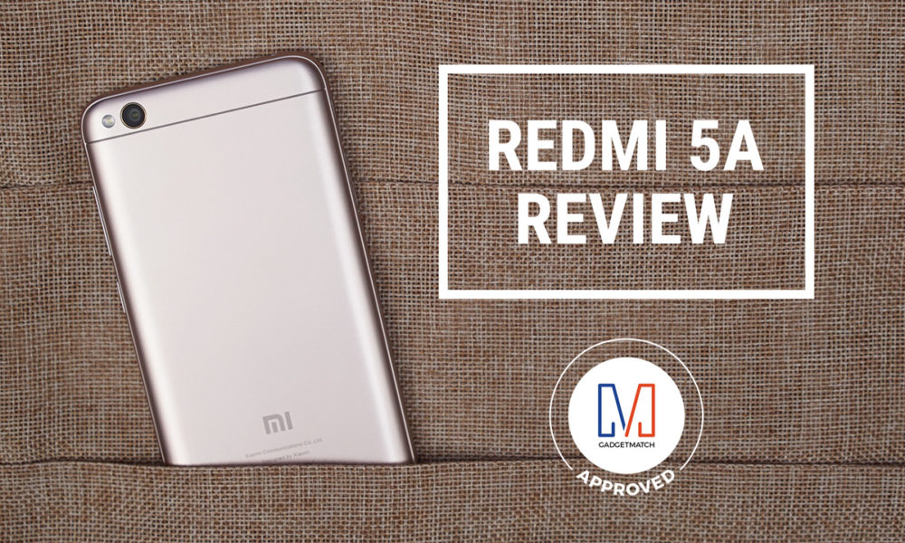 Xiaomi Redmi 5a Review Best Budget Smartphone Gadgetmatch