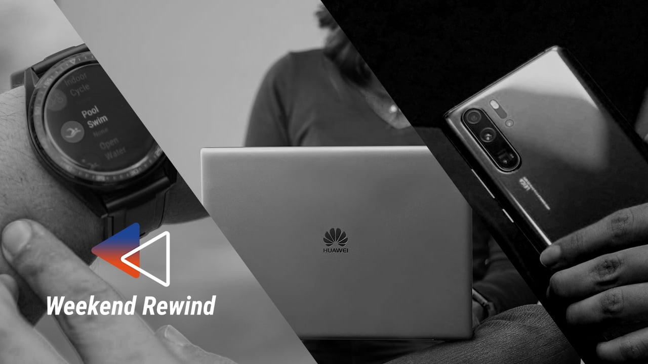 Huawei ban in full swing: Weekend Rewind - GadgetMatch